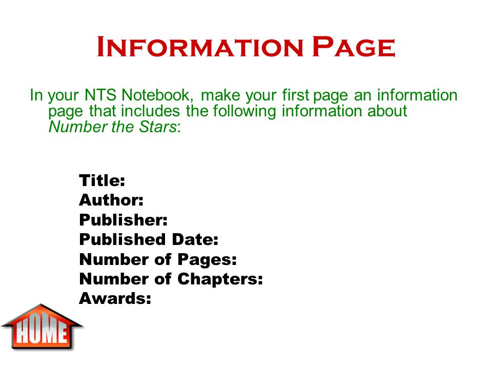 Information Page In your NTS Notebook, make your first page an information page that includes the following information about Number the Stars: