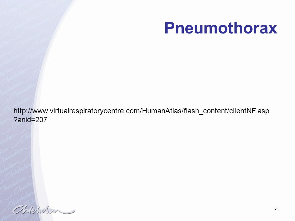 Pneumothorax http://www.virtualrespiratorycentre.com/HumanAtlas/flash_content/clientNF.asp anid=207