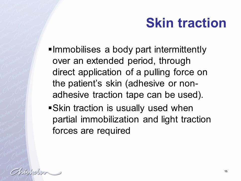 Skin traction