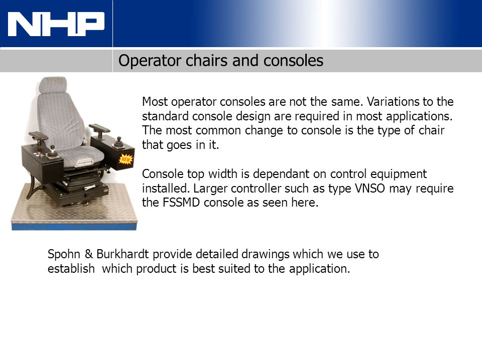 Operator chairs and consoles