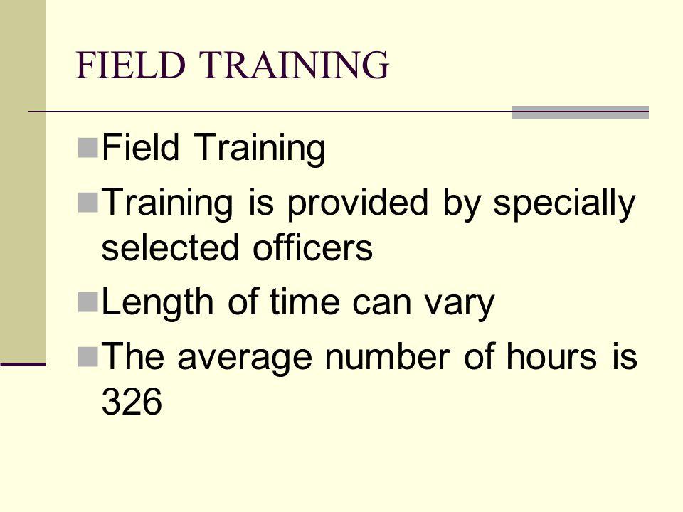 FIELD TRAINING Field Training