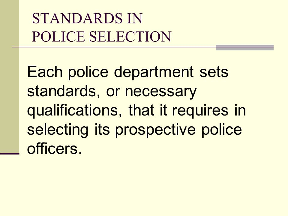 STANDARDS IN POLICE SELECTION