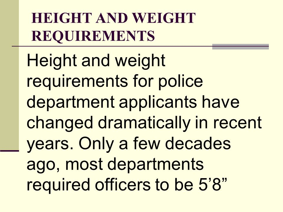 HEIGHT AND WEIGHT REQUIREMENTS