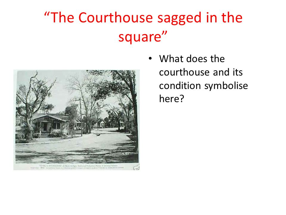 The Courthouse sagged in the square