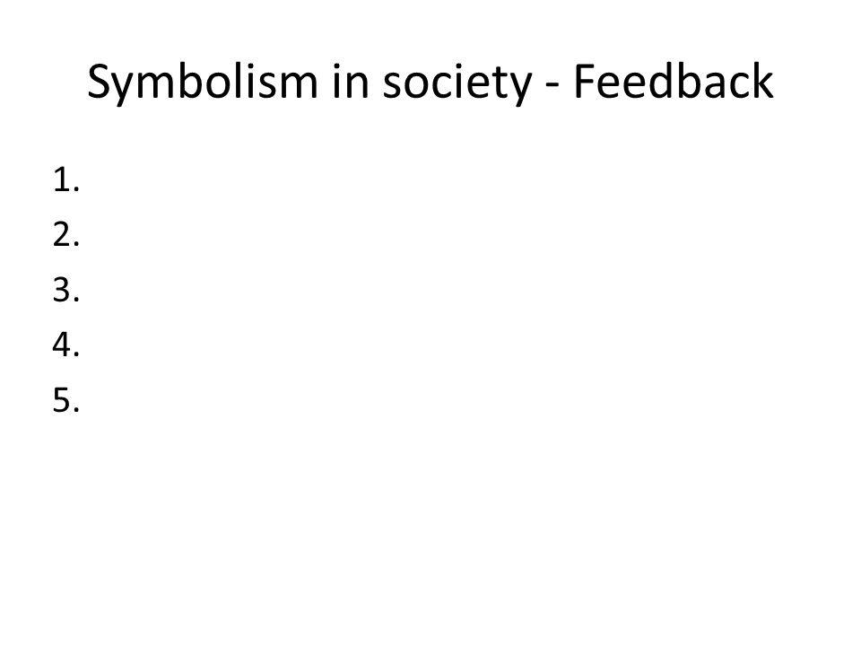 Symbolism in society - Feedback