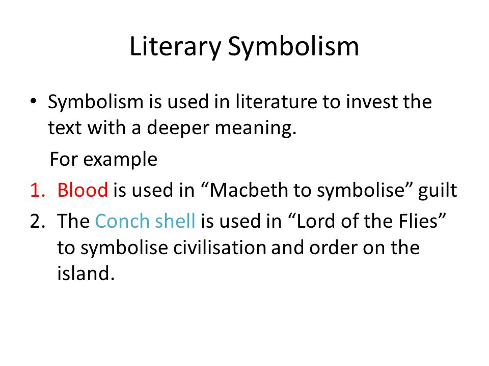 Literary Symbolism Symbolism is used in literature to invest the text with a deeper meaning. For example.