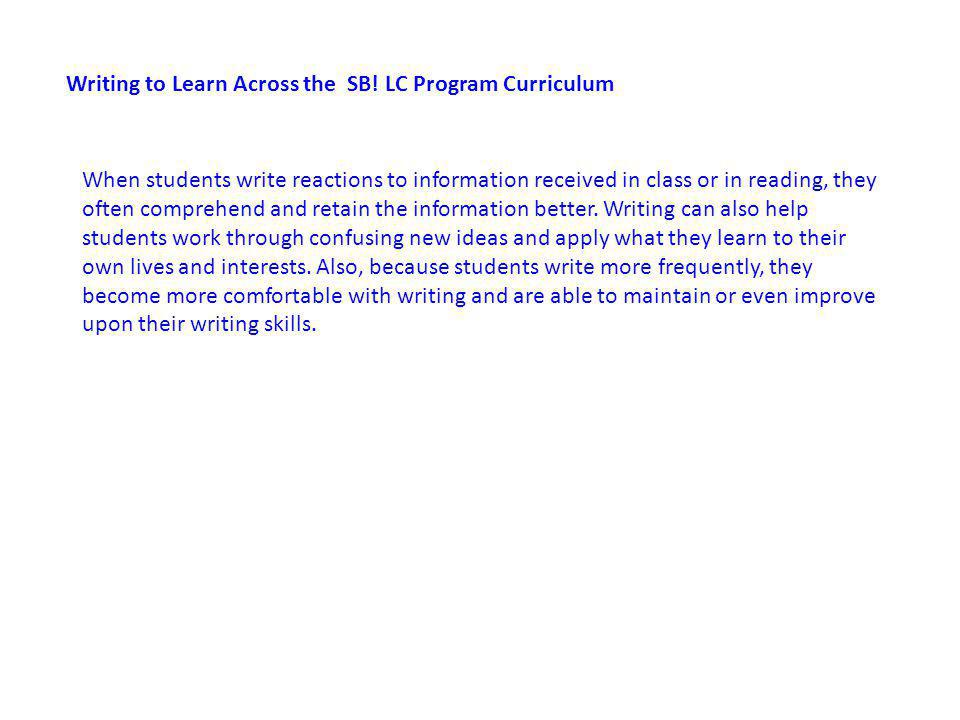 Writing to Learn Across the SB! LC Program Curriculum