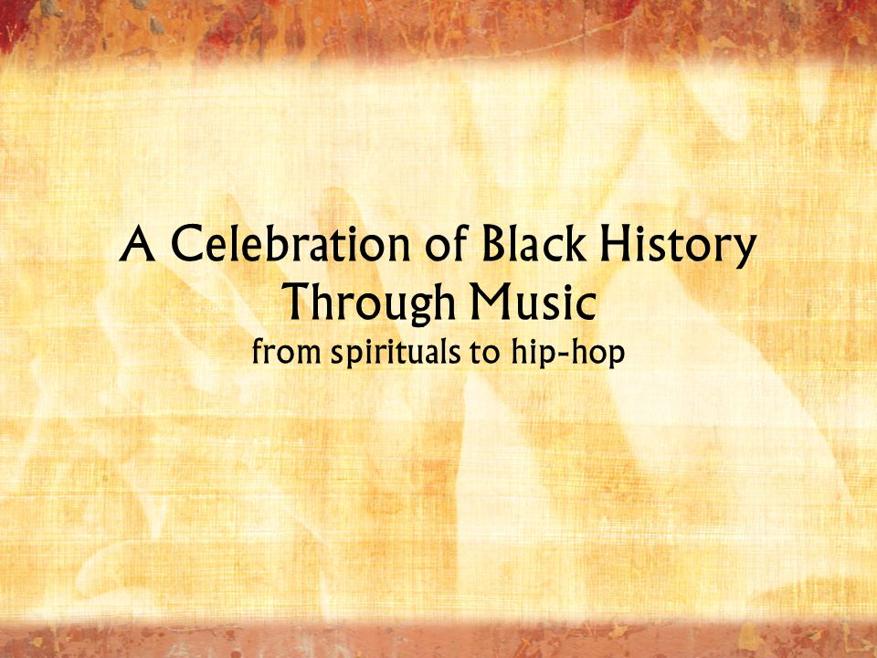 A Celebration of Black History Through Music from spirituals to hip-hop