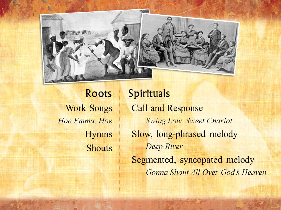 Roots Spirituals Work Songs Hymns Shouts Call and Response