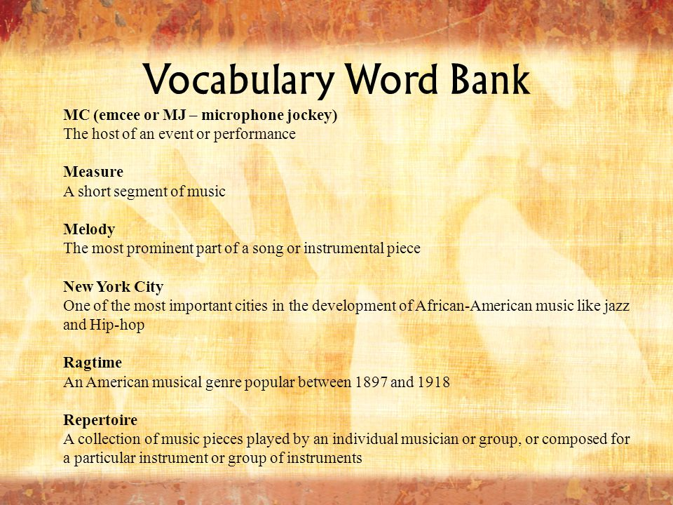 Vocabulary Word Bank MC (emcee or MJ – microphone jockey)