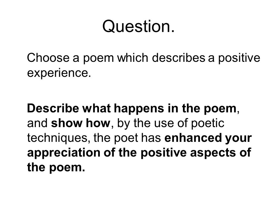 Question. Choose a poem which describes a positive experience.