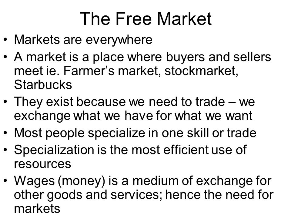 The Free Market Markets are everywhere