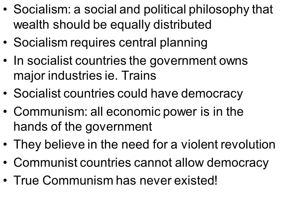 Socialism: a social and political philosophy that wealth should be equally distributed