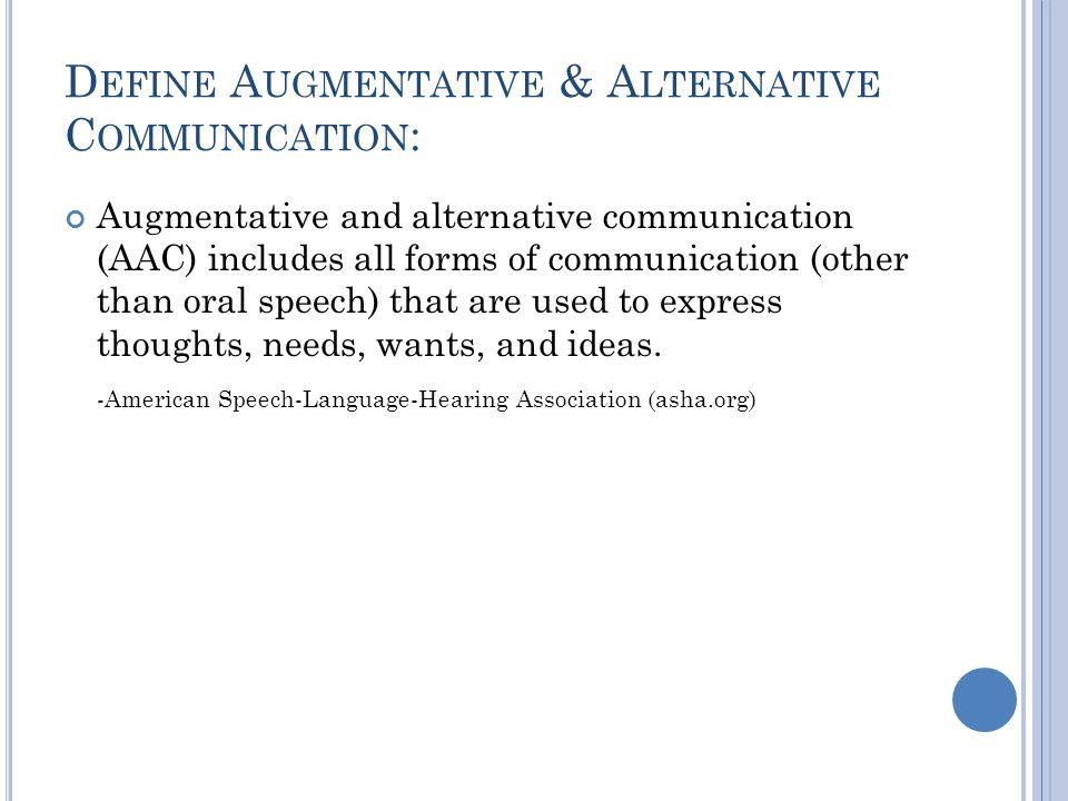 Define Augmentative & Alternative Communication: