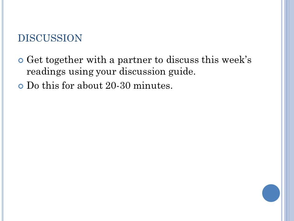discussion Get together with a partner to discuss this week's readings using your discussion guide.