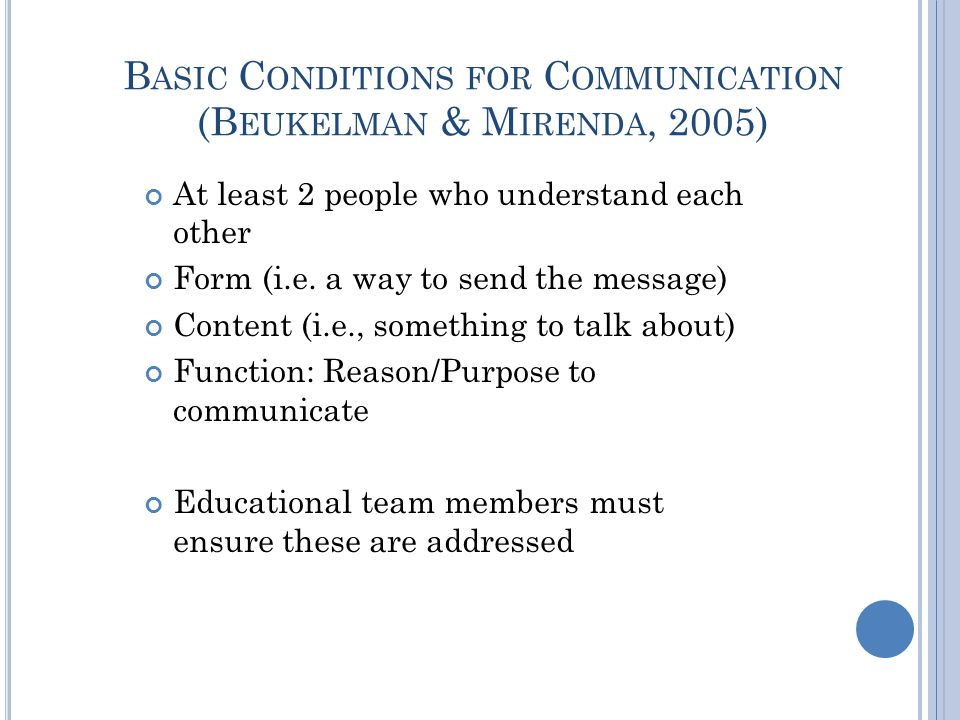 Basic Conditions for Communication (Beukelman & Mirenda, 2005)