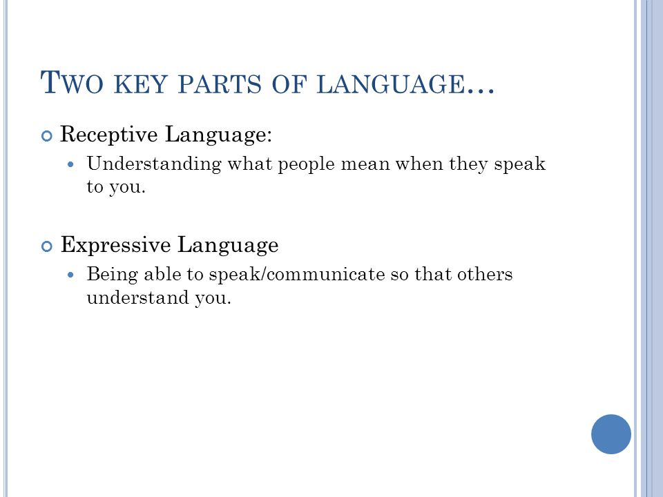 Two key parts of language…