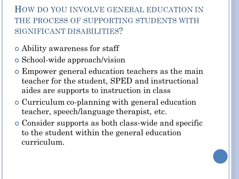 How do you involve general education in the process of supporting students with significant disabilities