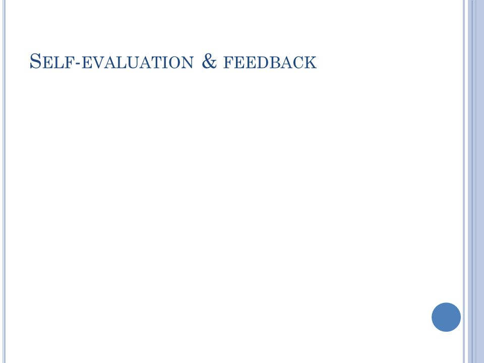 Self-evaluation & feedback