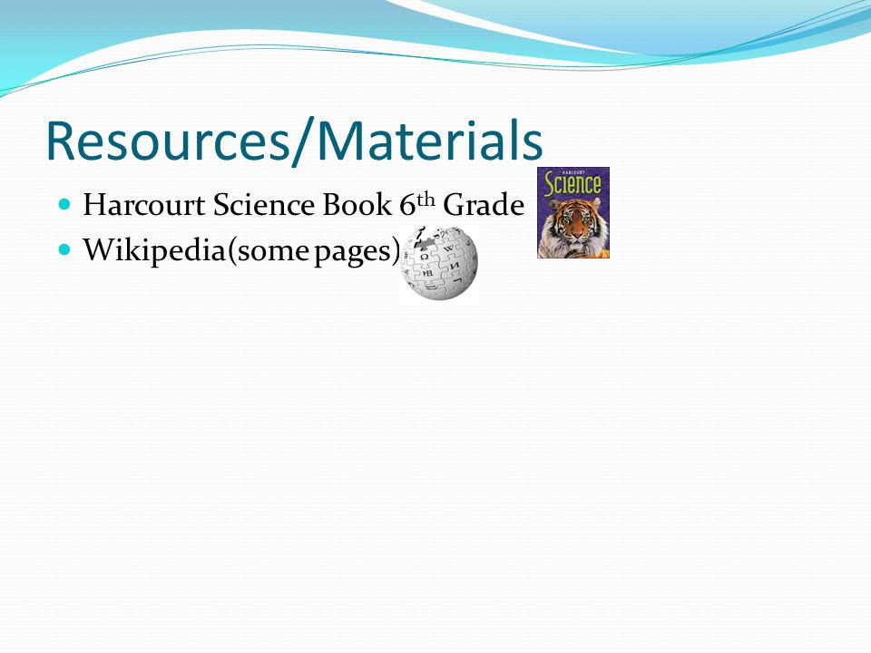 Resources/Materials Harcourt Science Book 6th Grade