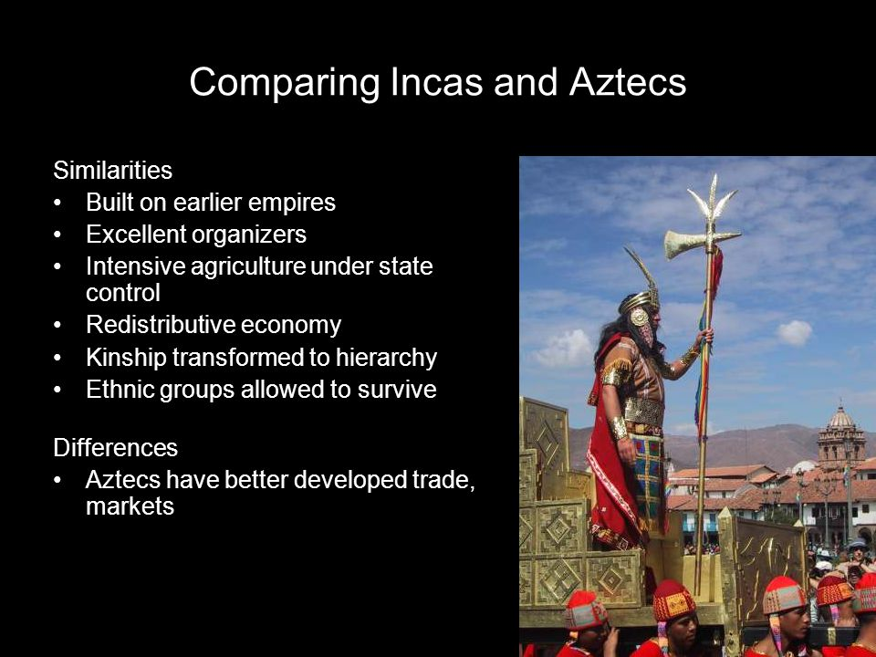 Comparing Incas and Aztecs
