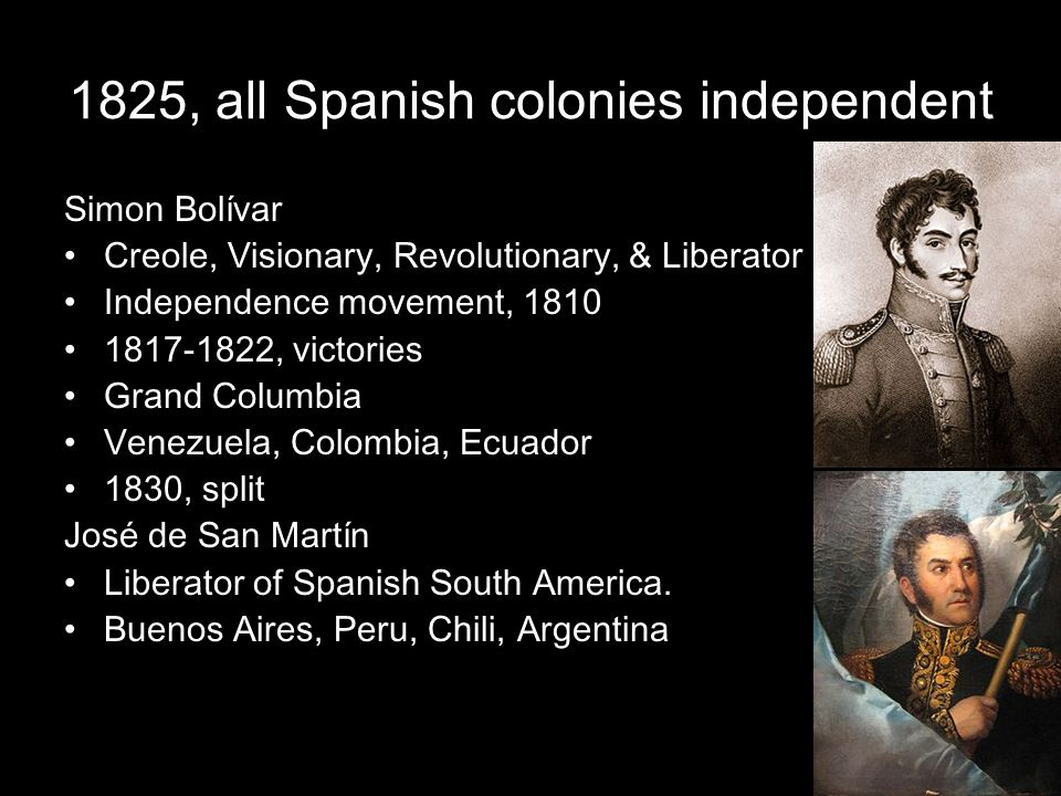 1825, all Spanish colonies independent