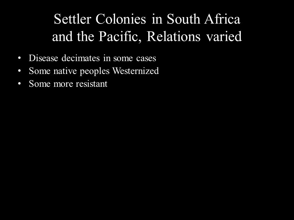 Settler Colonies in South Africa and the Pacific, Relations varied