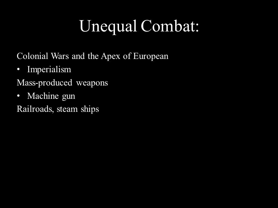 Unequal Combat: Colonial Wars and the Apex of European Imperialism