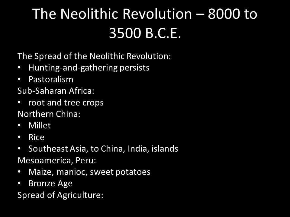 The Neolithic Revolution – 8000 to 3500 B.C.E.
