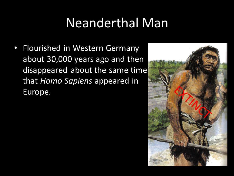 Neanderthal Man EXTINCT