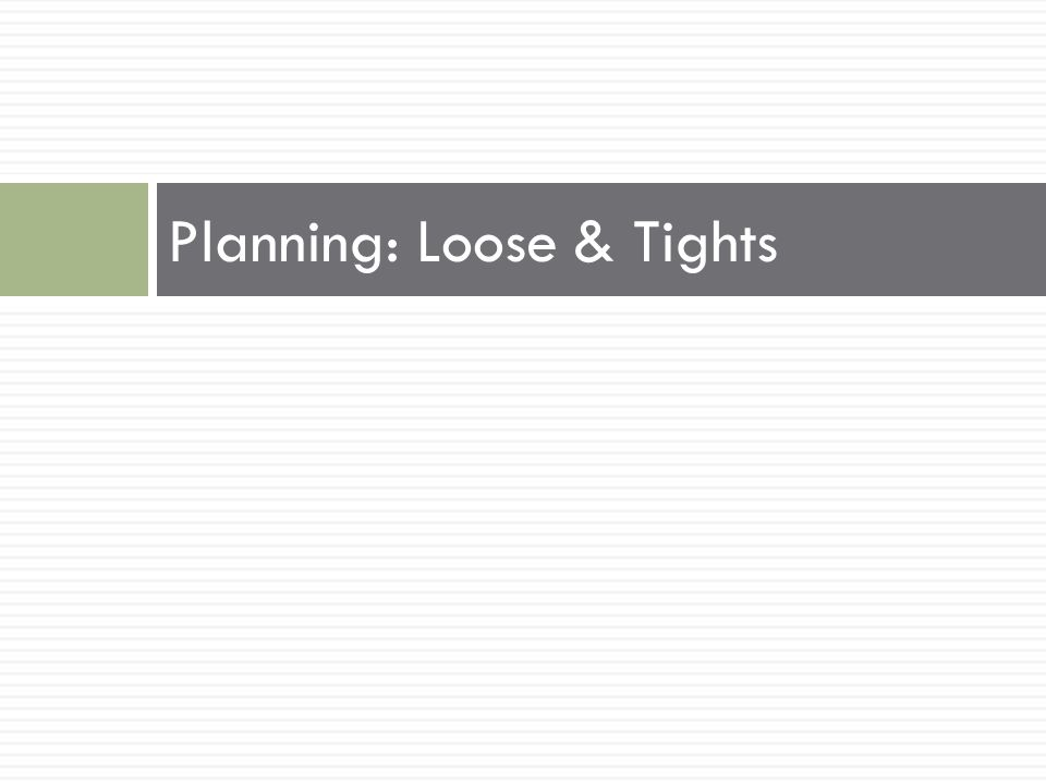 Planning: Loose & Tights