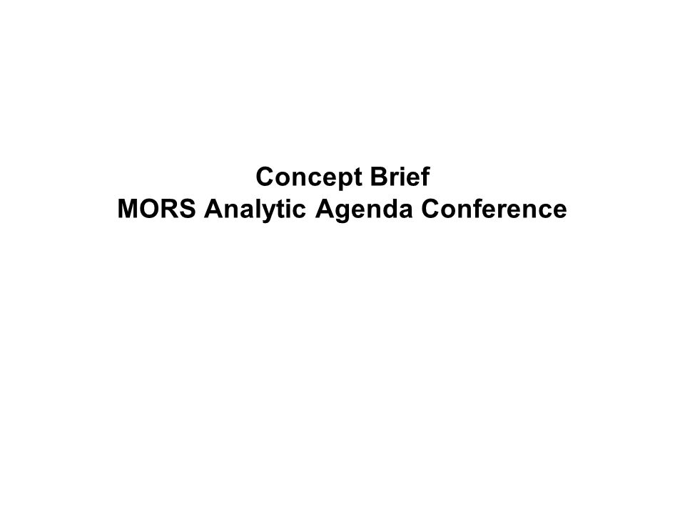 Concept Brief MORS Analytic Agenda Conference