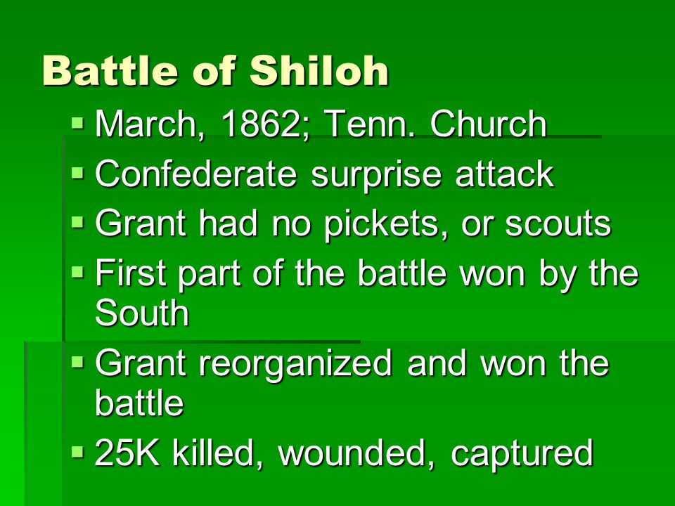 Battle of Shiloh March, 1862; Tenn. Church Confederate surprise attack