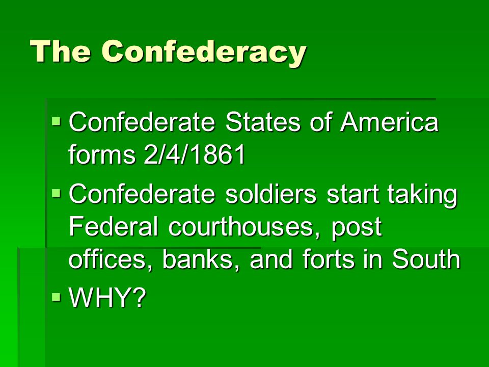 The Confederacy Confederate States of America forms 2/4/1861