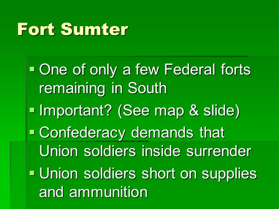 Fort Sumter One of only a few Federal forts remaining in South