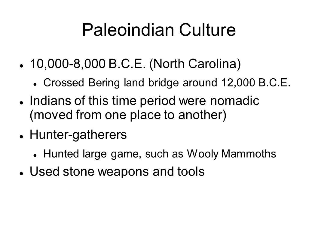 Paleoindian Culture 10,000-8,000 B.C.E. (North Carolina)