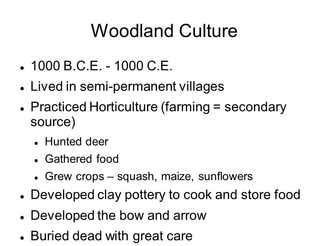 Woodland Culture 1000 B.C.E. - 1000 C.E.