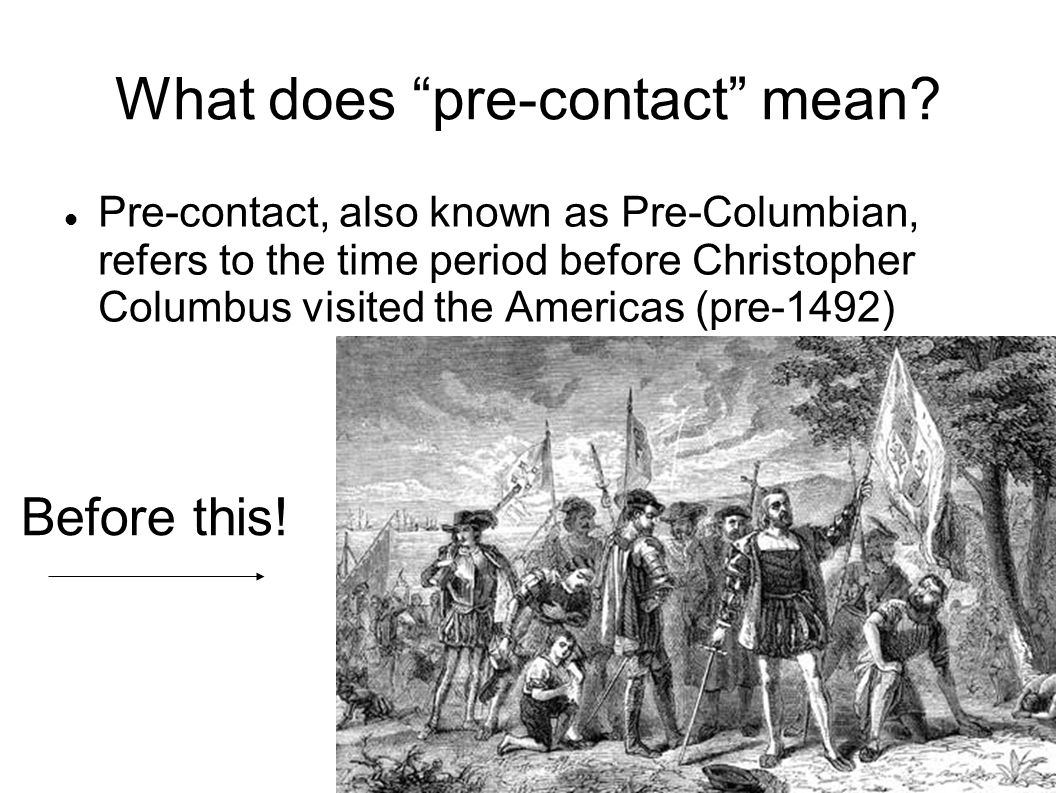 What does pre-contact mean