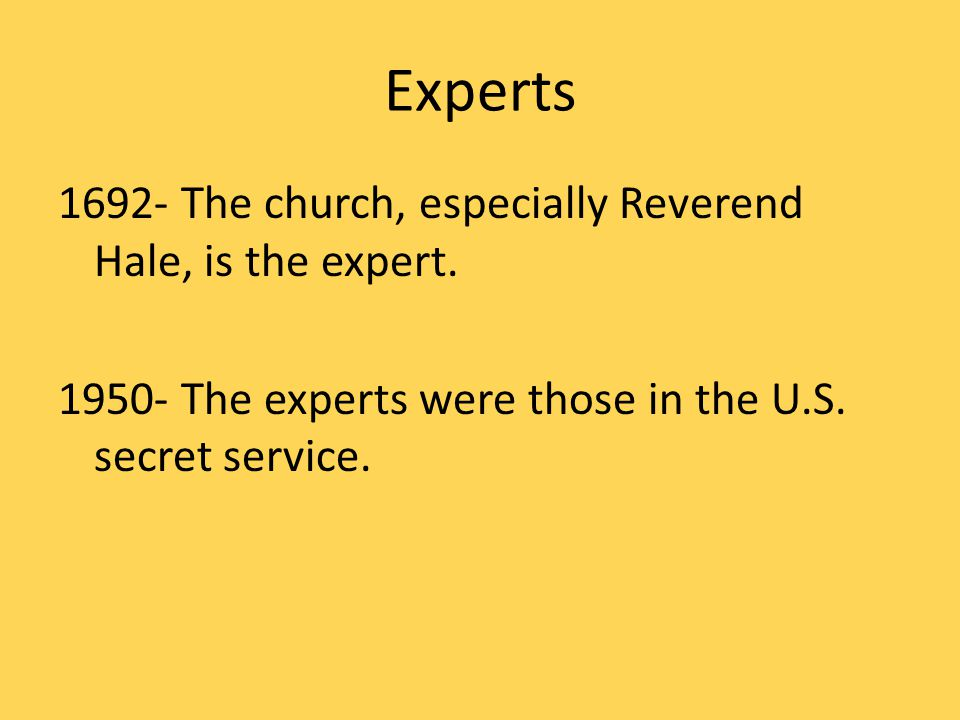 Experts The church, especially Reverend Hale, is the expert.