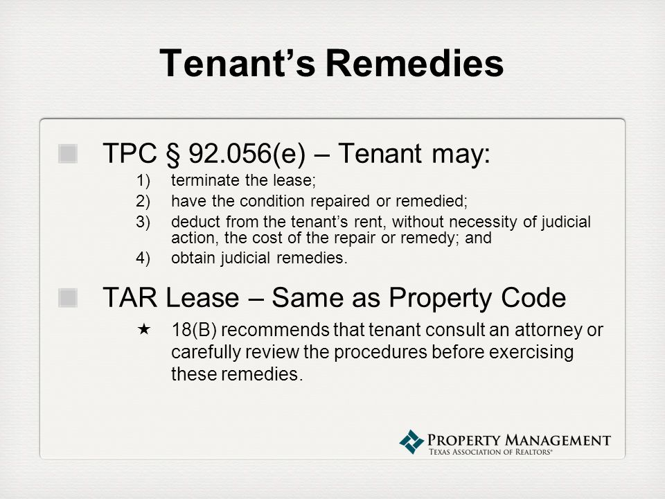 Tenant's Remedies TPC § 92.056(e) – Tenant may: