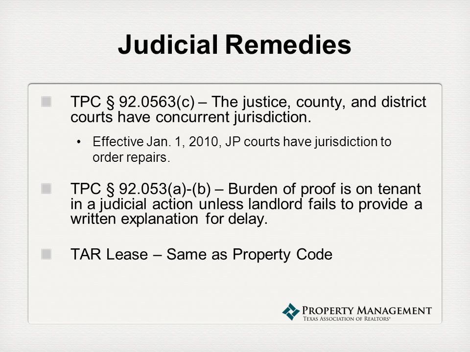 Judicial RemediesTPC § 92.0563(c) – The justice, county, and district courts have concurrent jurisdiction.