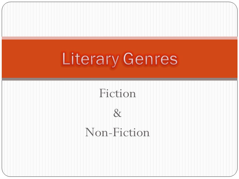 Literary Genres Fiction & Non-Fiction