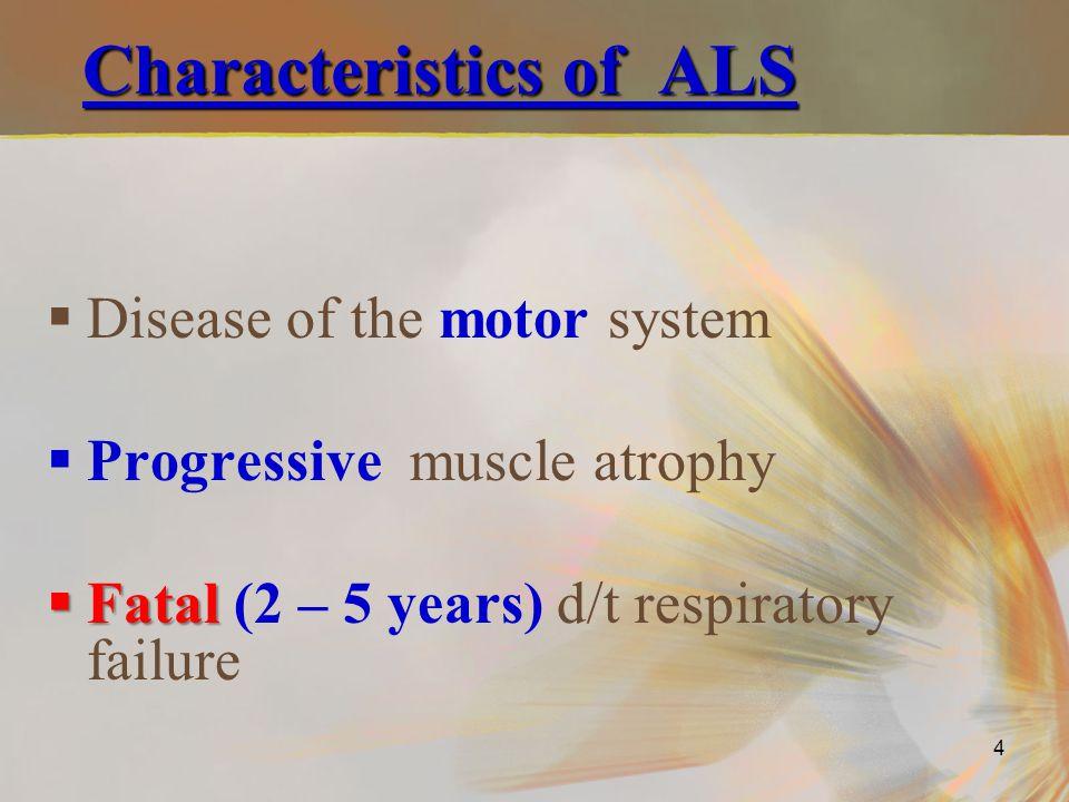 Characteristics of ALS