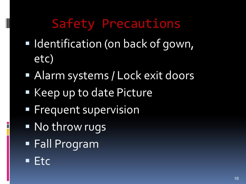 Safety Precautions Identification (on back of gown, etc)