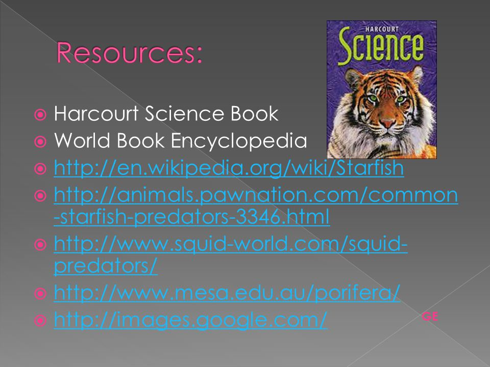 Resources: Harcourt Science Book World Book Encyclopedia
