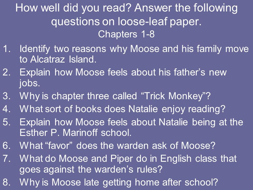 How well did you read Answer the following questions on loose-leaf paper. Chapters 1-8