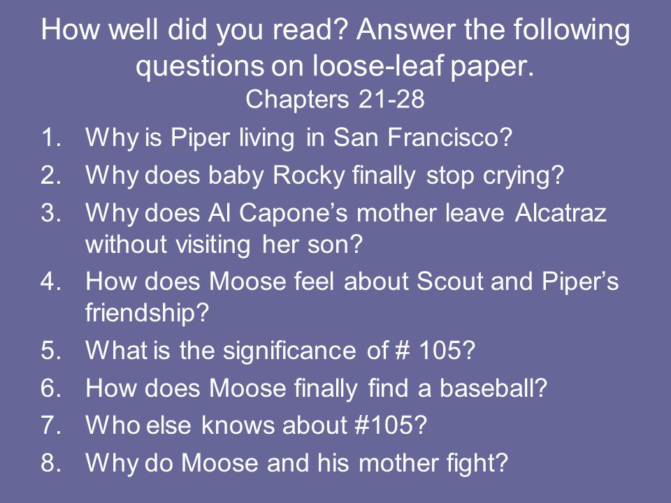 How well did you read Answer the following questions on loose-leaf paper. Chapters 21-28
