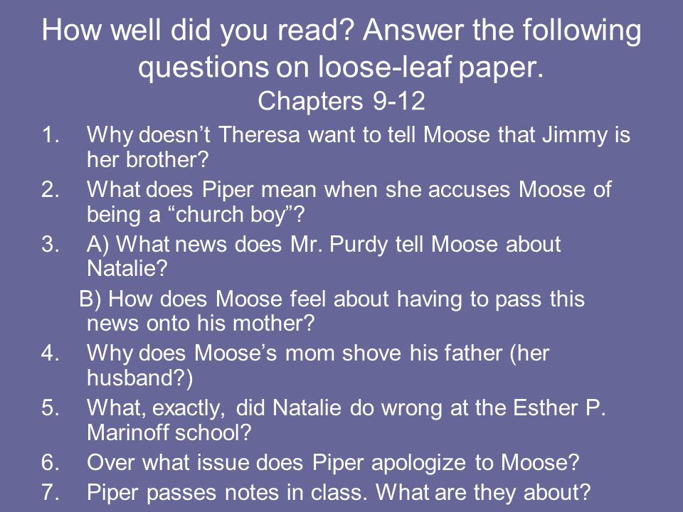 How well did you read Answer the following questions on loose-leaf paper. Chapters 9-12