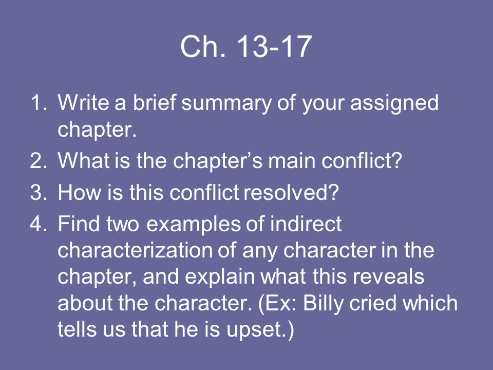 Ch. 13-17 Write a brief summary of your assigned chapter.