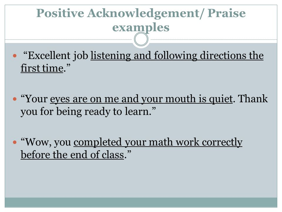 Positive Acknowledgement/ Praise examples